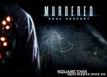 Видеообзор игры Murdered: Soul Suspect